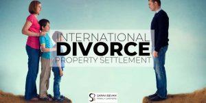 International Divorce Property Settlement Lawyer Parramatta Sydney