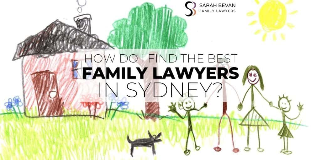 how do i find the best family lawyers in Sydney?