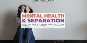 Mental Health Divorce Separation Family Lawyers Sydney