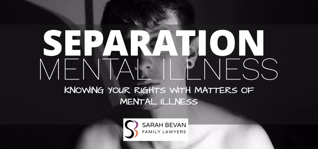 Separation Mental Illness Family Lawyer Sydney