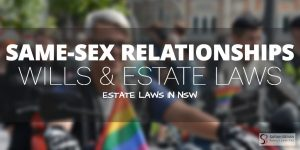 Same Sex Relationship Wills Estate Lawyer SYdney