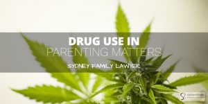 Drug Use Parenting Interim Orders Lawyer Sydney