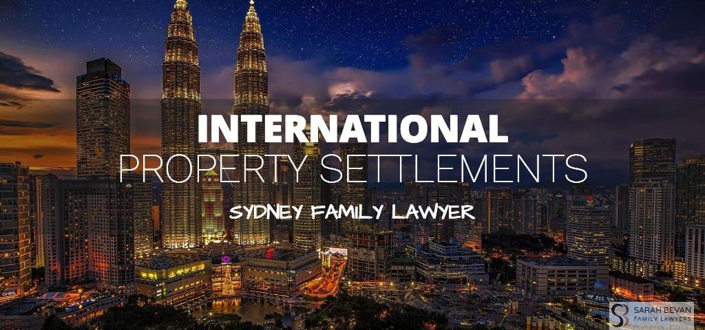 International Property Settlement Lawyer Sydney
