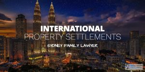 International Property Settlement Lawyer Sydney