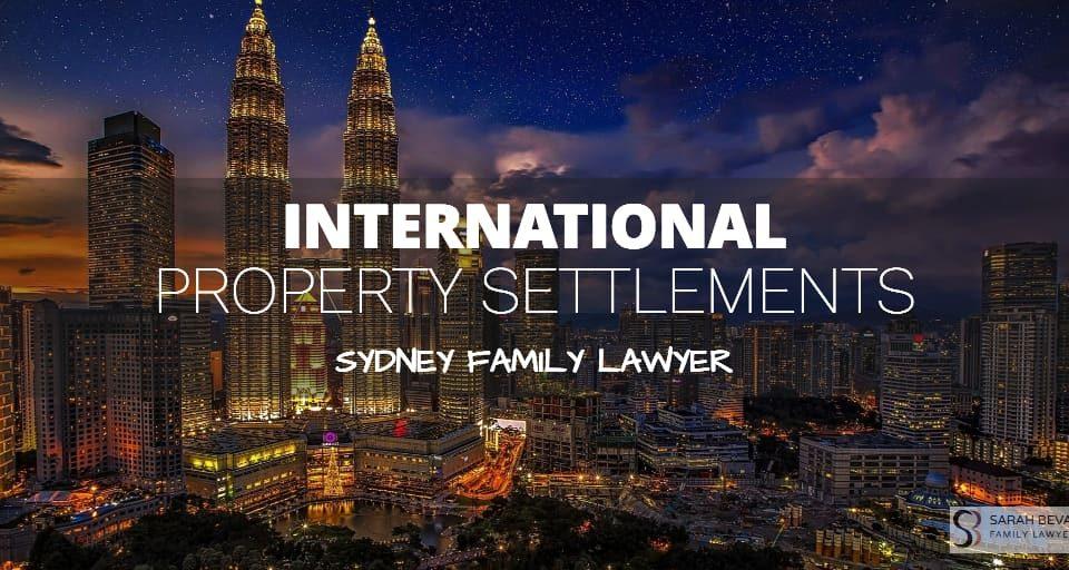 International Property Settlement Lawyer Sydney Malaysia