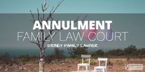 Annulment Family Law Court Australia Lawyers