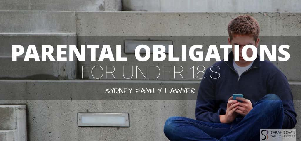 Parental Obligations for under 18 Family Lawyer Sydney