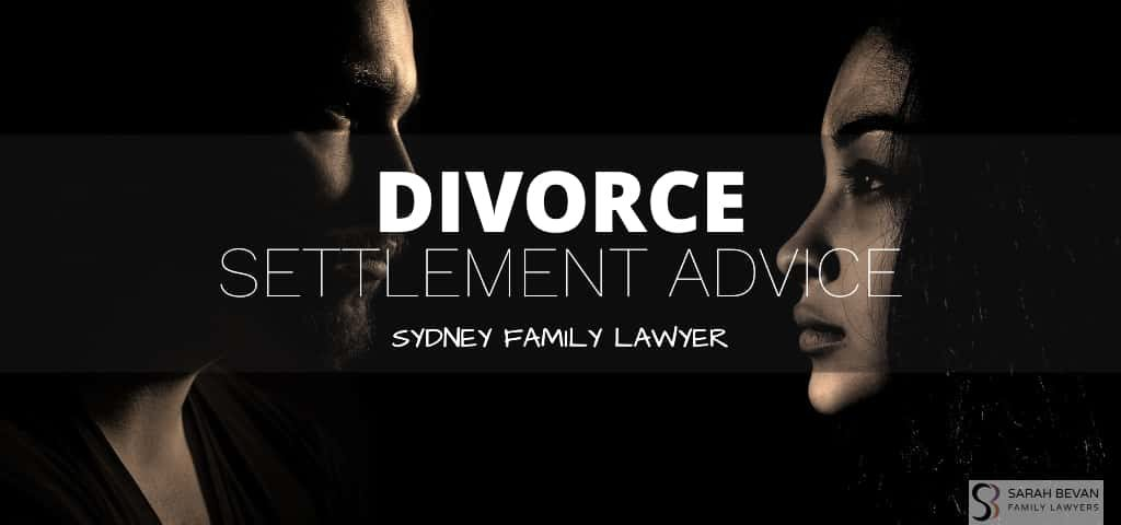 Divorce Lawyer Sydney Settlement Advice