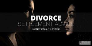 Divorce Lawyer Sydney Settlement Advice