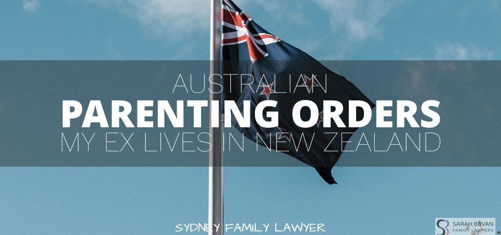 Australian Parenting Orders Ex Overseas New Zealand Family Lawyer SYdney