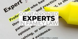 Family Law Single Value Experts Court Appointed Lawyer Sydney