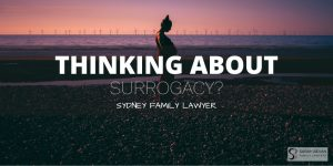 Thinking about surrogacy in australia lawyer sydney