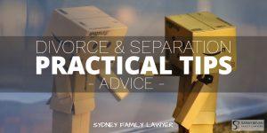 Divorce Separation practical tips family lawyer advice sydney