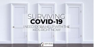 COVID19 I Need help with the kids right now