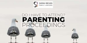 do i have to attend a parenting proceeding family lawyer parramatta