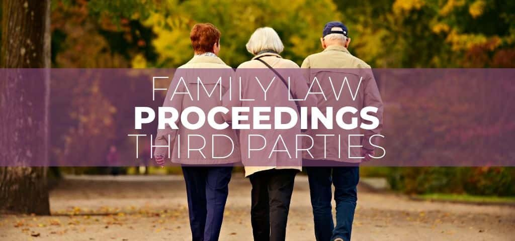 Family Law Proceedings Third Party Lawyer Sydney