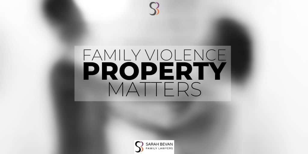 Family Violence Property Matters Separation Divorce Lawyer Sydney