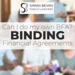 Can I do my own Binding Financial Agreement Lawyers Sydney