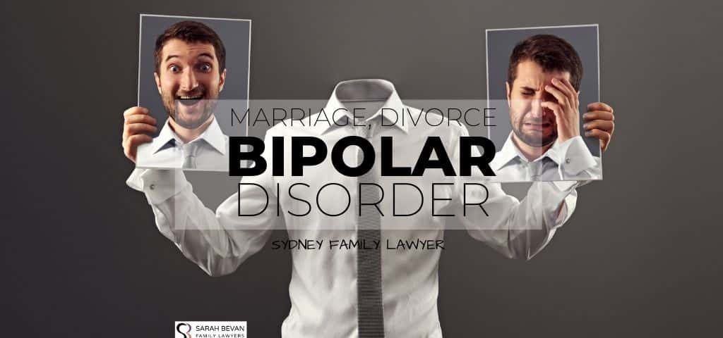 Divorce Bipolar Spouse Lawyer Sydney