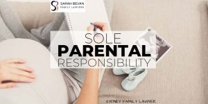 Sole Parental Responsibility Family Lawyer Sydney