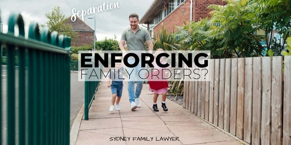 enforcing family law orders lawyer sydney