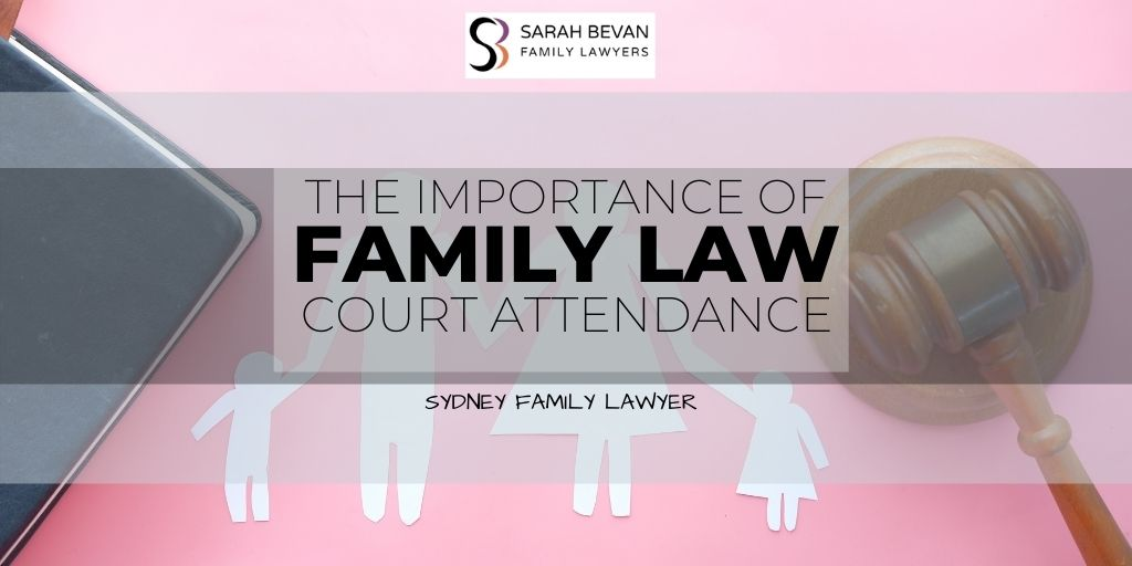 Family Law Court Attendance - Sarah Bevan Family Lawyers Sydney