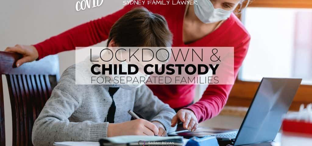 lockdown child custody separation family lawyer sydney